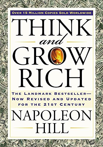 Think and Grow Rich: The Landmark Bestseller Now Revised and Updated for the 21st Century por Napoleon Hill