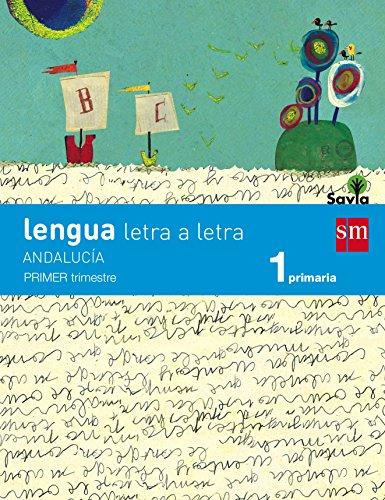 Lengua: letra a letra. 1 Primaria. Savia. Andalucía - 9788467575309
