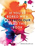 If You're Bored With WATERCOLOUR Read This Book (If you're Read This Book)
