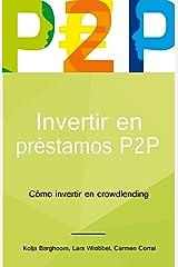 Invertir en préstamos P2P: Cómo invertir en crowdlending (Spanish Edition) Kindle Ausgabe