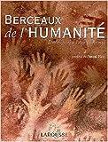 Berceaux de l'humanité : Des origines à l'Age de bronze de Collectif ,Pascal Picq (Sous la direction de),Yves Coppens (Sous la direction de) ( 23 octobre 2003 )