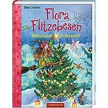 Flora Flitzebesen (Bd. 5): Winterzauber im Hexendorf