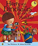 Harry and the Bucketful of Dinosaurs go on Holiday (Harry and the Dinosaurs)