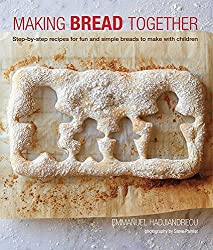 Making Bread Together: Step-by-step recipes for fun and simple breads to make with children by Emmanuel Hadjiandreou (2014-04-10)