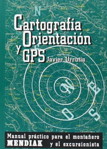 Cartografia, orientacion y gps (Mendiak) por Javier Urrutia