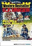 G. F. Unger Western-Bestseller 2386 - Western: Der Weg nach Bozeman