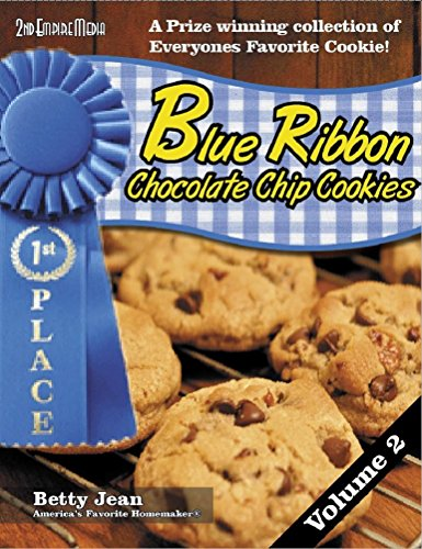 BLUE RIBBON WINNING CHOCOLATE CHIP RECIPES - VOLUME 2 (Blue Ribbon Magazine Book 22) (English Edition)