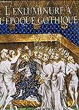 L'enluminure à l'époque gothique - 1200-1420