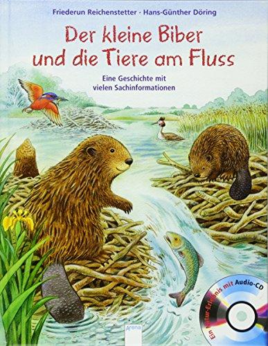 Der kleine Biber und die Tiere am Fluss: Eine Geschichte mit vielen Sachinformationen, mit Audio-CD