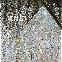 Heimat - Georg Ettl - Retrospektive