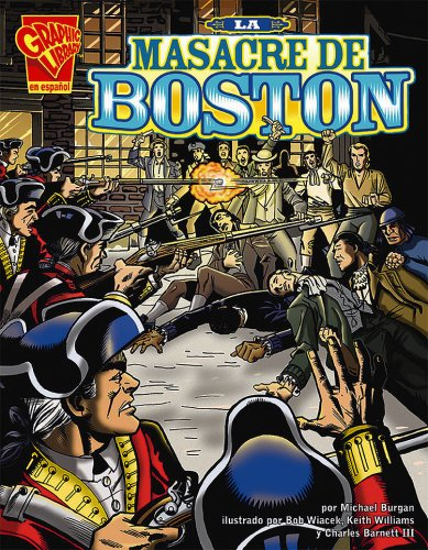La Masacre de Boston (Historia Grafica) por Michael Burgan