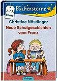 Neue Schulgeschichten vom Franz (Büchersterne)