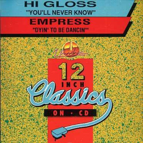 Youll Never Know/ Dyin To Be Dancin by HI GLOSS/EMPRESS (2010-01-01)