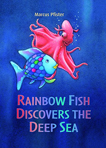 Rainbow Fish Discovers the Deep Sea por Marcus Pfister