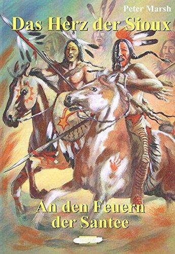 das-herz-der-sioux-bd-4-an-den-feuern-der-santee-bd-4