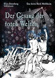 Die Bücher Mühlheim: Der Gesang der toten Welten. Das dritte Buch Mühlheim