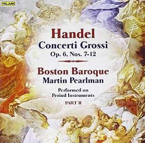 Handel - Concert grossi, Op. 6 Nos. 7-12