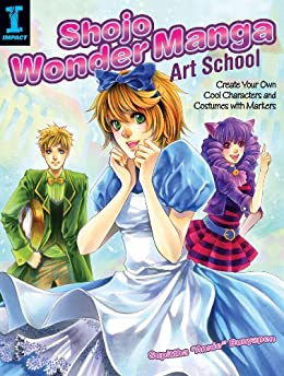 Shojo Wonder Manga Art School: Create Your Own Cool Characters and Costumes with Markers von [Bunyapen, Supittha]
