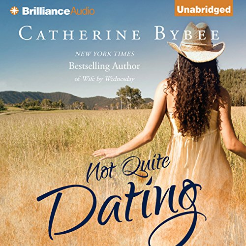 Not Quite Dating: Not Quite Series, Book 1