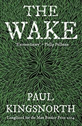 The Wake by Paul Kingsnorth (2015-04-30)