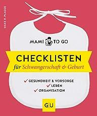 Mami to go - Checklisten für Schwangerschaft & Geburt: Gesundheit & Vorsorge - Leben - Organisation (GU Einzeltitel Partnerschaft & Familie)