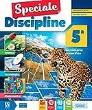 Speciale discipline. Area matematica-scienze. Per la Scuola elementare. Con e-book. Con espansione online: 5