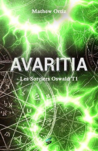 Les sorciers Oswald Tome 1 - Avaritia par Mathew Ortiz