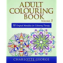 Adult Colouring Book - Volume 5: 50 Original Mandalas for Colouring Therapy