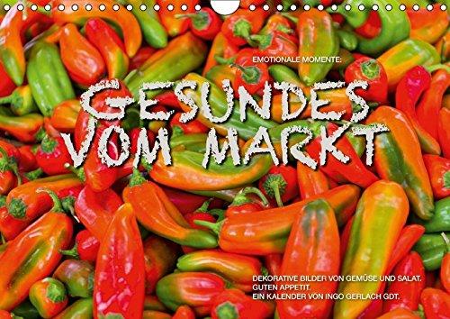Emotionale Momente: Gesundes vom Markt (Wandkalender 2017 DIN A4 quer): Attraktive Bilder von Gemüse & Salat. (Monatskalender, 14 Seiten ) (CALVENDO Lifestyle)