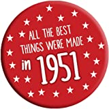 70th Birthday Badge 70 Today 76mm Pin Button Novelty Gift Men Women Made in 1951