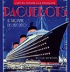 Paquebots - Le triomphe de l'art d�co...