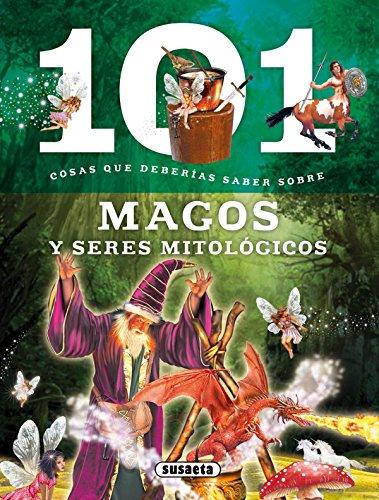 101 Cosas que deberías saber sobre magos y seres mitológicos