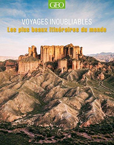 Les plus beaux itinéraires du monde - Voyages inoubliables NED par Mary-ann Gallagher