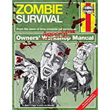 Zombie Survival Manual: The complete guide to surviving a zombie attack (Owners Apocalypse Manual)