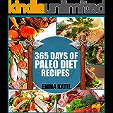 Paleo Diet: 365 Days of Paleo Diet Recipes (Paleo Diet, Paleo Diet For Beginners, Paleo Diet Cookbook, Paleo Diet Recipes, Paleo, Paleo Cookbook, Paleo ... Beginner, Paleo Recipes) (English Edition)