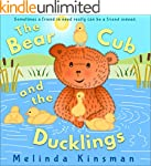 The Bear Cub and the Ducklings: Fun R...