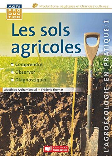 Les sols agricoles par Matthieu Archambeaud