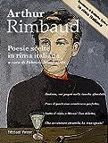eBook Gratis da Scaricare Arthur Rimbaud Poesie scelte in rima italiana (PDF,EPUB,MOBI) Online Italiano