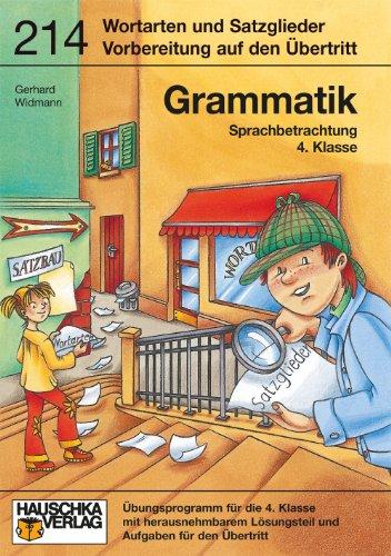 Grammatik 4. Klasse: Übungsprogramm  für die 4. Klasse mit herausnehmbarem Lösungsteil und Aufgaben für den Übertritt (Deutsch: Grammatik, Band 810)