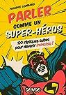 Parler comme un super-héros par Lombard