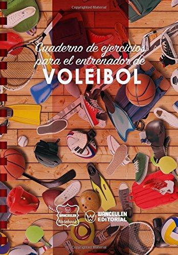 Cuaderno de Ejercicios para el Entrenador de Voleibol por Wanceulen Notebook
