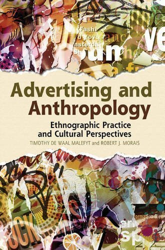 Advertising and Anthropology: Ethnographic Practice and Cultural Perspectives 1st (first) Edition by Malefyt, Timothy de Waal, Morais, Robert J. published by Bloomsbury Academic (2012)