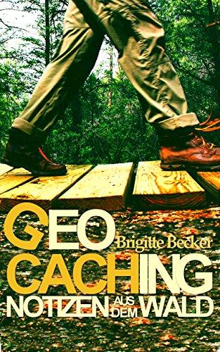 Geocaching Notizen aus dem Wald