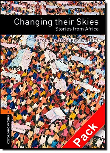 Oxford Bookworms Library: Oxford Bookworms. Stage 2: Changing their Skies: Stories from Africa CD Pack Edition 08: 700 Headwords