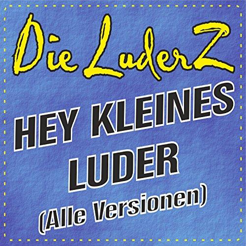 Hey, kleines Luder (Die Hit-Ve...