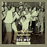 Street Corner Symphonies - The Complete Story of Doo Wop, Vol. 2: 1950