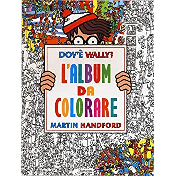 Dov'è Wally? L'album Da Colorare. Ediz. Illustrata