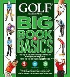 GOLF MAGAZINE'S BIG BOOK OF BASICS