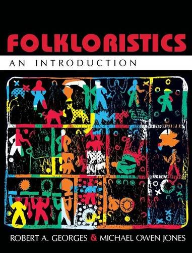 Folkloristics: An Introduction por Robert A. Georges