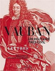 Vauban 1633-1707 : Un militaire très civil